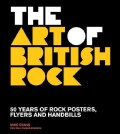 The Art of British Rock: 50 Years of Rock Posters, Flyers and Handbills (Paperback)
