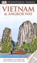 Dk Eyewitness Travel Vietnam and Angkor Wat (Paperback)