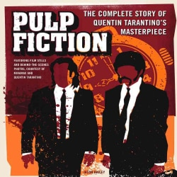 Pulp Fiction: The Complete Story of Quentin Tarantino's Masterpiece (Hardcover)