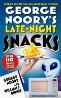 George Noory's Late-Night Snacks: Winning Recipes For Late-Night Radio Listening (Hardcover)