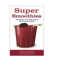 Super Smoothies: 100 Recipes to Supercharge Your Immune System (Spiral bound)