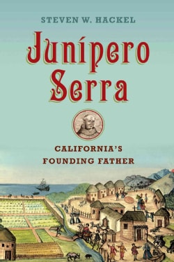 Junipero Serra: California's Founding Father (Hardcover)