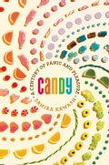 Candy: A Century of Panic and Pleasure (Hardcover)