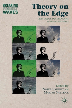 Theory on the Edge: Irish Studies and the Politics of Sexual Difference (Hardcover)