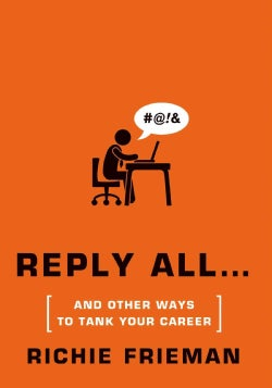 Reply All...And Other Ways to Tank Your Career (Paperback)