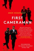 First Cameraman: Documenting the Obama Presidency in Real Time (Paperback)