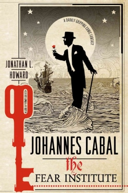 Johannes Cabal: The Fear Institute (Hardcover)