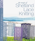 The Magic of Shetland Lace Knitting (Paperback)