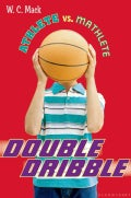 Athlete Vs. Mathlete: Double Dribble (Paperback)