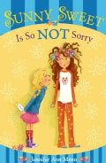 Sunny Sweet Is So Not Sorry (Hardcover)