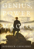 Genius, Power and Magic: A Cultural History of Germany from Goethe to Wagner (Hardcover)