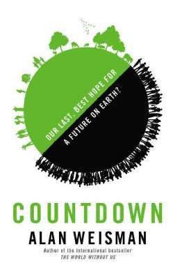 Countdown: Our Last, Best Hope for a Future on Earth? (Hardcover)