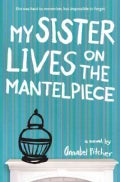 My Sister Lives on the Mantelpiece (Paperback)