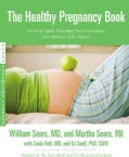 The Healthy Pregnancy Book: Month by Month, Everything You Need to Know from America's Baby Experts (Paperback)