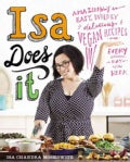 Isa Does It: Amazingly Easy, Wildly Delicious Vegan Recipes for Every Day of the Week (Hardcover)