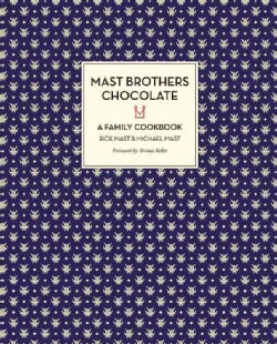 Mast Brothers Chocolate: A Family Cookbook (Hardcover)