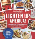 Cooking Light Lighten Up, America!: Favorite American Foods Made Guilt-Free (Hardcover)