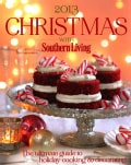 Christmas With Southern Living 2013: The Ultimate Guide to Holiday Cooking & Decorating (Hardcover)
