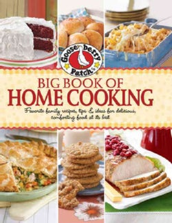 Gooseberry Patch Big Book of Home Cooking: Favorite family recipes, tips & ideas for delicious, comforting food a... (Paperback)
