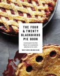 Four & Twenty Blackbirds Pie Book: Uncommon Recipes from the Celebrated Brooklyn Pie Shop (Hardcover)