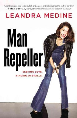 Man Repeller: Seeking Love. Finding Overalls. (Hardcover)