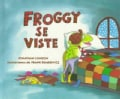 Froggy Se Viste (Hardcover)