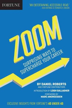 Fortune Zoom: Surprising Ways to Supercharge Your Career (Hardcover)