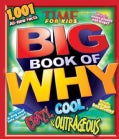 Time for Kids Big Book of Why: Crazy, Cool, & Outrageous (Hardcover)