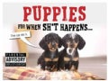 Puppies for When Sh*t Happens (Hardcover)