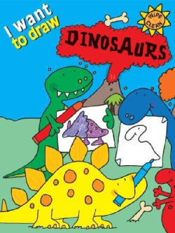 I Want to Draw Dinosaurs (Paperback)