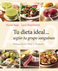 Tu dieta ideal segun tu grupo sanguineo / The Blood Type Diet Cookbook (Hardcover)
