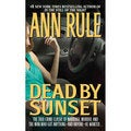 Dead by Sunset: Perfect Husband, Perfect Killer (Paperback)