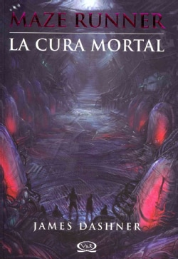 La cura mortal / The Death Cure (Paperback)
