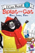 Splat the Cat: Blow, Snow, Blow (Paperback)
