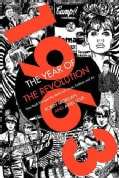 1963: The Year of the Revolution: How Youth Changed the World With Music, Art, and Fashion (Hardcover)