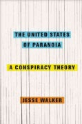 The United States of Paranoia: A Conspiracy Theory (Hardcover)