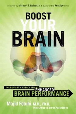 Boost Your Brain: The New Art and Science Behind Enhanced Brain Performance (Hardcover)