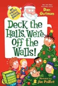 Deck the Halls, We're Off the Walls! (Paperback)
