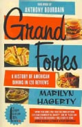 Grand Forks: A History of American Dining in 128 Reviews (Paperback)