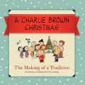 A Charlie Brown Christmas: The Making of a Tradition (Hardcover)
