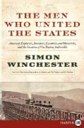 The Men Who United the States: America's Explorers, Inventors, E
