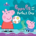 Peppa Pig and the Perfect Day (Hardcover)