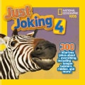 Just Joking 4: 300 Hilarious Jokes About Everything, Including Tongue Twisters, Riddles, and More! (Hardcover)
