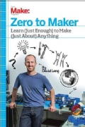 Zero to Maker: Learn (Just Enough) to Make (Just About) Anything (Paperback)