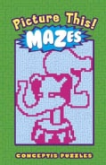 Picture This! Mazes (Paperback)