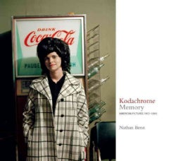 Kodachrome Memory: American Pictures, 1972-1990 (Hardcover)