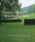 Private Gardens of the Hudson Valley (Hardcover)