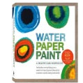 Water Paper Paint: A Creative Card-Painting Kit: Includes Everything You Need to Hand Paint Beautiful Custom Cards and Postca...