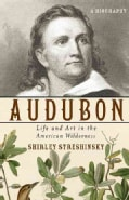 Audubon: Life and Art in the American Wilderness (Paperback)