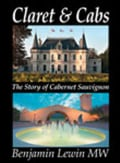 Claret & Cabs: The Story of Cabernet Sauvignon (Hardcover)